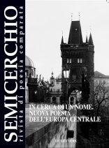 """In cerca di un nome. Nuova poesia dell'Europa centrale, """"Semicerchio"""", XXXII-XXXIII (2005)"""