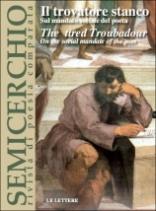 """Il trovatore stanco. Sul mandato sociale del poeta, """"Semicerchio"""", XXXV (2006)"""