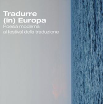 Tradurre (in) Europa. Poesia moderna al festival della traduzione