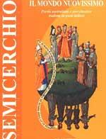 """Il mondo nuovissimo, """"Semicerchio"""", XXII (2001)"""