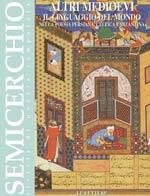 """Altri medioevi. Il linguaggio del mondo nella poesia persiana, celtica, bizantina, """"Semicerchio"""", XXIV-XXV (2002)"""