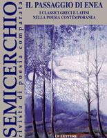 """Il passaggio di Enea. I classici greci e latini nella poesia contemporanea, """"Semicerchio"""", XXVI-XXVII (2003)"""