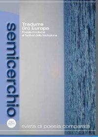 """Tradurre (in) Europa. Poesia moderna al Festival della Traduzione, """"Semicerchio"""", 45 (2011/2)"""