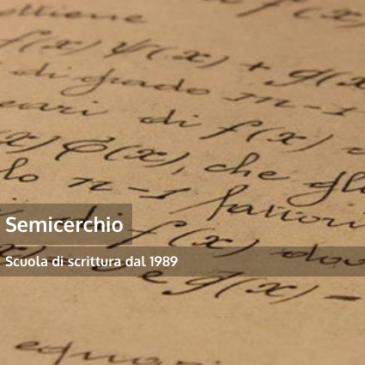 """Scuola di scrittura creativa """"Semicerchio"""", corsi 2019/20"""